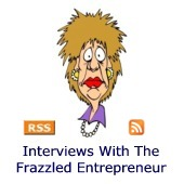 Interviews with The Frazzled Entrepreneur